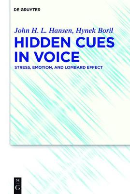 Hidden Cues in Voice: Stress, Emotion, and Lombard Effect (Hardback)