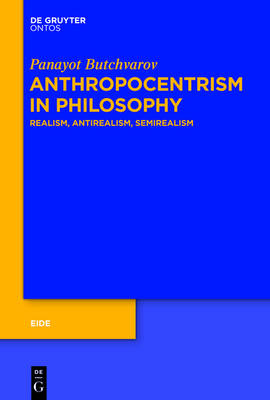 Anthropocentrism in Philosophy: Realism, Antirealism, Semirealism - Eide 8