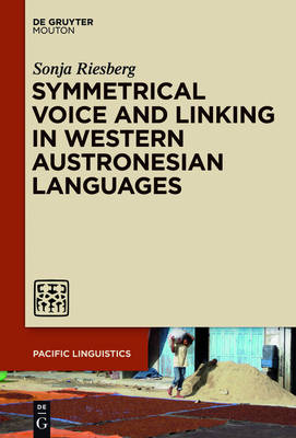 Symmetrical Voice and Linking in Western Austronesian Languages - Pacific Linguistics [PL] 646 (Hardback)