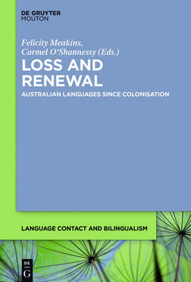 Loss and Renewal: Australian Languages Since Colonisation - Language Contact and Bilingualism [LCB] 13