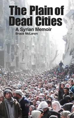 Plain of Dead Cities: A Syrian Memoir (Paperback)