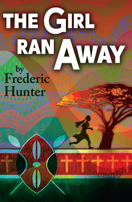 Girl Ran Away: A Story from Africa (Paperback)