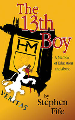 13th Boy: A Memoir of Education & Abuse (Paperback)