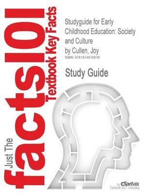 Studyguide for Early Childhood Education: Society and Culture by Cullen, Joy, ISBN 9781847874535 (Paperback)