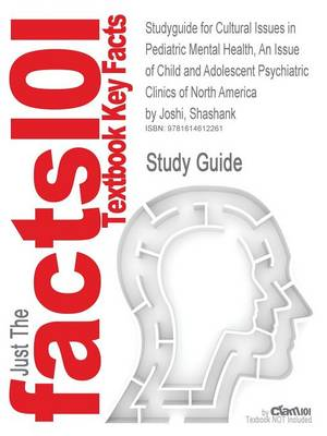 Studyguide for Cultural Issues in Pediatric Mental Health, an Issue of Child and Adolescent Psychiatric Clinics of North America by Joshi, Shashank, I (Paperback)