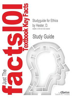 Studyguide for Ethics by Committee: A Textbook on Consultation, Organization, and Education for Hospital Ethics Committees by Hester, D., ISBN 9780742 (Paperback)