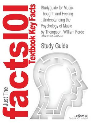 Studyguide for Music, Thought, and Feeling: Understanding the Psychology of Music by Thompson, William Forde, ISBN 9780195377071 (Paperback)