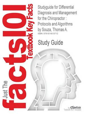 Studyguide for Differential Diagnosis and Management for the Chiropractor: Protocols and Algorithms by Souza, Thomas A., ISBN 9780763752828 (Paperback)