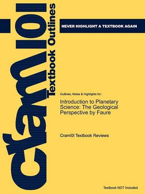 Studyguide for Introduction to Planetary Science: The Geological Perspective by Faure, ISBN 9781402052330 (Paperback)