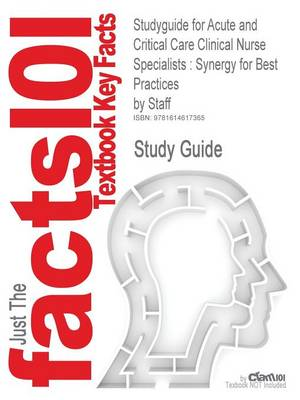 Studyguide for Acute and Critical Care Clinical Nurse Specialists: Synergy for Best Practices by Staff, ISBN 9781416001560 (Paperback)