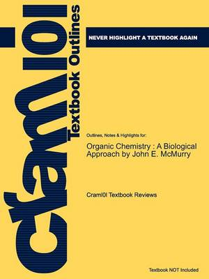 Studyguide for Organic Chemistry: With Biological Applications by McMurry, John E., ISBN 9780495391449 (Paperback)