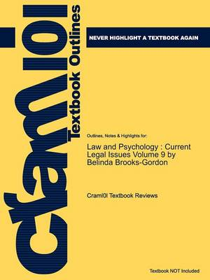 Studyguide for Law and Psychology: Current Legal Issues Volume 9 by Brooks-Gordon, Belinda, ISBN 9780199211395 (Paperback)