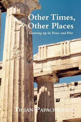 Other Times, Other Places: Growing Up in Peace and War (Paperback)