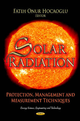 Solar Radiation: Protection, Management & Measurement Techniques (Hardback)