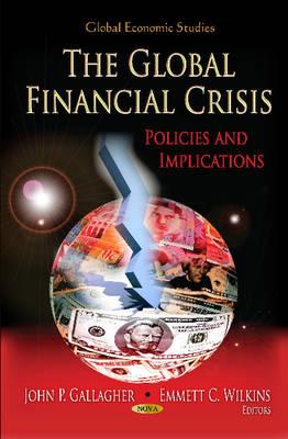 Global Financial Crisis: Policies & Implications (Hardback)