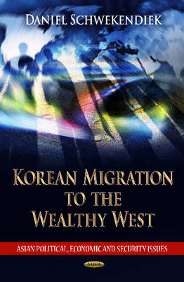 Korean Migration to the Wealthy West (Hardback)