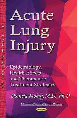 Acute Lung Injury: Epidemiology, Health Effects and Therapeutic Treatment Strategies (Paperback)