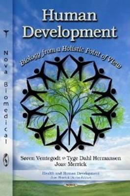 Human Development: Biology from a Holistic Point of View (Hardback)
