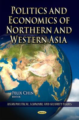 Politics & Economics of Northern & Western Asia (Hardback)