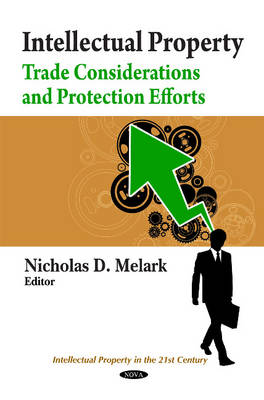 Intellectual Property: Trade Considerations & Protection Efforts (Hardback)