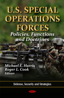 U.S. Special Operations Forces: Policies, Functions & Doctrines (Hardback)