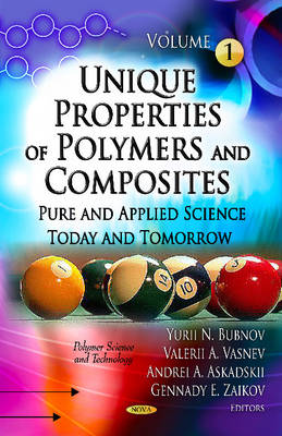 Unique Properties of Polymers & Composites: Volume 1 -- Pure & Applied Science Today & Tomorrow (Hardback)
