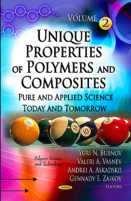 Unique Properties of Polymers & Composites: Volume II -- Pure & Applied Science Today & Tomorrow (Hardback)