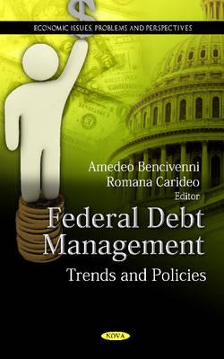 Federal Debt Management: Trends & Policies (Hardback)