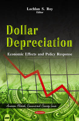 Dollar Depreciation: Economic Effects & Policy Response (Paperback)