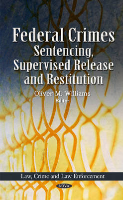 Federal Crimes: Sentencing, Supervised Release & Restitution (Hardback)