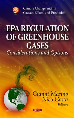 EPA Regulation of Greenhouse Gases: Considerations & Options (Hardback)