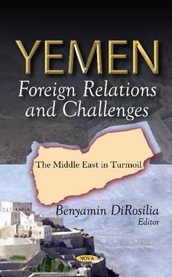 Yemen: Foreign Relations & Challenges (Hardback)
