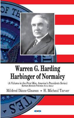 Warren G Harding: Harbinger of Normalcy (Hardback)