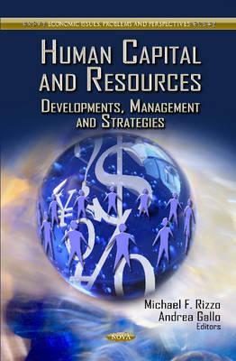Human Capital & Resources: Developments, Management & Strategies (Hardback)