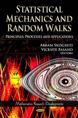 Statistical Mechanics & Random Walks: Principles, Processes & Applications (Hardback)
