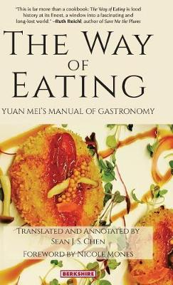 The Way of Eating: Yuan Meais Manual of Gastronomy (Hardback)