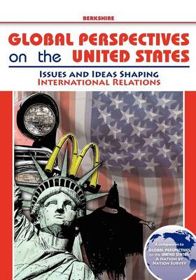 Global Perspectives on the United States: Volume 3: Issues and Ideas Shaping International Relations (Paperback)