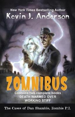 Dan Shamble, Zombie P.I. Zomnibus: Contains the Complete Books Death Warmed Over and Working Stiff - Dan Shamble, Zombie P.I. (Paperback)