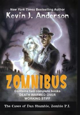 Dan Shamble, Zombie P.I. Zomnibus: Contains the Complete Books Death Warmed Over and Working Stiff - Dan Shamble, Zombie P.I. (Hardback)