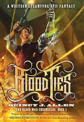 Blood Ties: Book 1 of the Blood War Chronicles - Blood War Chronicles 1 (Hardback)