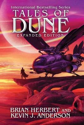 Tales of Dune: Expanded Edition - Dune (Hardback)
