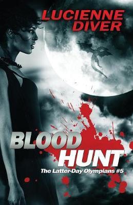 Blood Hunt - Latter-Day Olympians 5 (Paperback)