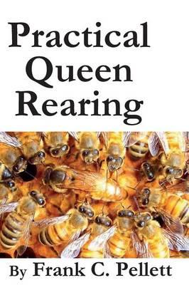 Practical Queen Rearing (Paperback)