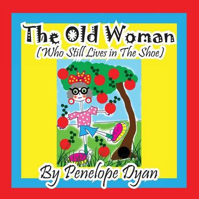 The Old Woman (Who Still Lives in the Shoe) (Paperback)