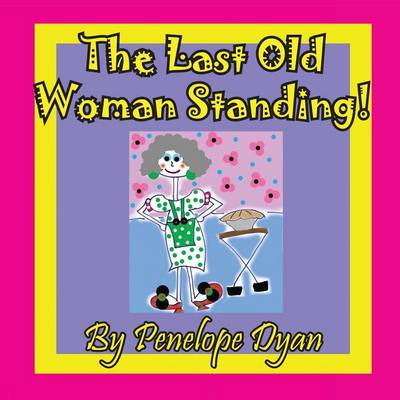 The Last Old Woman Standing! (Paperback)