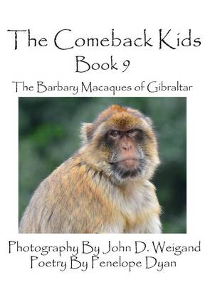 The Comeback Kids -- Book 9 -- The Barbary Macaques of Gibraltar (Hardback)