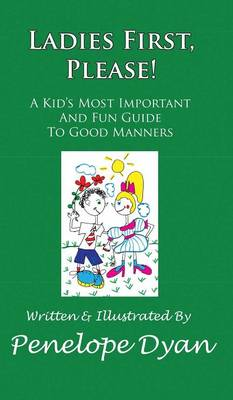 Ladies First, Please! a Kid's Most Important and Fun Guide to Good Manners (Hardback)