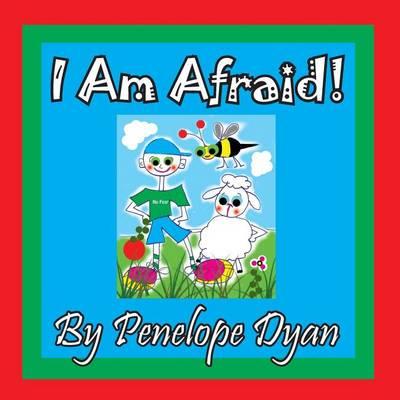 I Am Afraid! (Paperback)