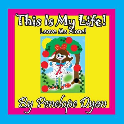 This Is My Life! Leave Me Alone! (Paperback)