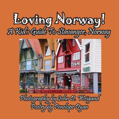 Loving Norway! a Kid's Guide to Stavanger, Norway (Paperback)